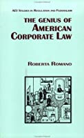 The Genius of American Corporate Law (Aei Studies in Regulation and Federalism)