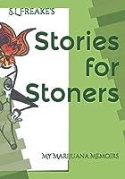Stories for Stoners: My Marijuana Memoirs