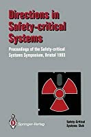 Directions in Safety-Critical Systems: Proceedings of the First Safety-Critical Systems Symposium : The Watershed Media Centre, Bristol 9-11 Februar