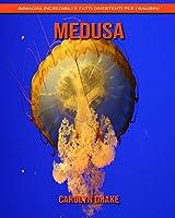 Medusa: Immagini incredibili e fatti divertenti per i bambini