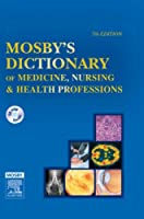 Mosby's Dictionary of Medicine, Nursing & Health Professions (MOSBY'S MEDICAL, NURSING, AND ALLIED HEALTH DICTIONARY)