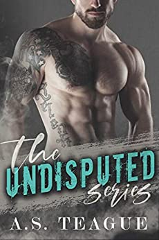 The Undisputed Series by [Teague, A.S.]