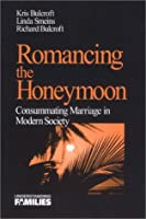 Romancing the Honeymoon (Understanding Families series)