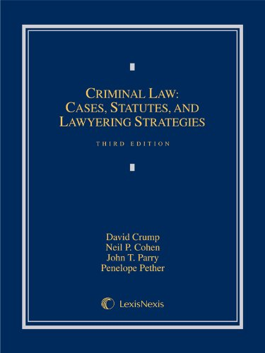 Download Criminal Law: Cases, Statutes, and Lawyering Strategies 0769882706