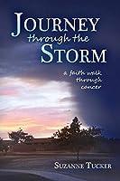 Journey Through the Storm: A Faith Walk Through Cancer