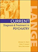 Current Diagnosis & Treatment in Psychiatry (CURRENT DIAGNOSIS AND TREATMENT IN PSYCHIATRY)