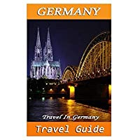 Germany Travel Guide: Travel In Germany (Germany Travel Map & Information about Germany) (Volume 1)【洋書】 [並行輸入品]
