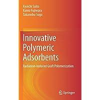 Innovative Polymeric Adsorbents: Radiation-Induced Graft Polymerization