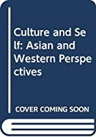 Culture and Self: Asian and Western Perspectives