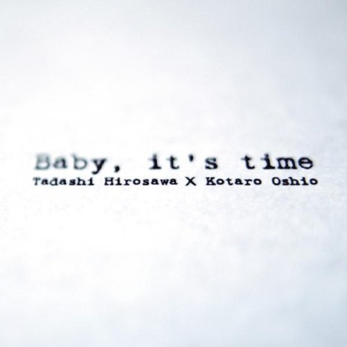 Baby It's time