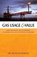 Gas Usage And Value: The Technology And Economics of Natural Gas Use in the Process Industries