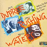 Jack Dupree/Jimmy Rushing/