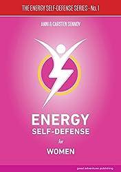 Energy Self-Defense for Women (The Energy Self-Defense Series Book 1) (English Edition)