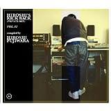HIROSHI'S KICK BACK(PRIVATE MIX)VOL.1 compiled by HIROSHI FUJIWARA