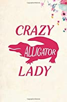 "Crazy Alligator Lady: Blank Lined Journal Notebook, 6"" x 9"", Alligator journal, Alligator notebook, Ruled, Writing Book, Notebook for Alligator lovers, Alligator Gifts"