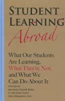 Student Learning Abroad: What Our Students Are Learning, What They're Not, and What You Can Do About It