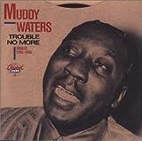 Trouble No More: Singles (1955-1959)