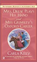 Mrs. Drew Plays Her Hand And Miss Grimsley's Oxford Career (Signet Regency Romance)