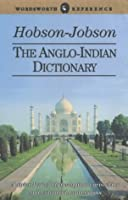 Hobson Jobson: The Anglo-Indian Dictionary (Wordsworth Reference)