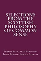Selections from the Scottish Philosophy of Common Sense [並行輸入品]