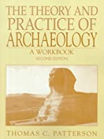The Theory and Practice of Archaeology: A Workbook (2nd Edition)