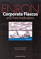 Enron: Corporate Fiascos and Their Implications (Reader)