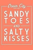 オーシャンシティ、メリーランド州–Sandy Toes and Salty Kisses–単に言った 24 x 36 Signed Art Print LANT-78867-710