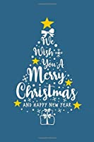 """We Wish You A Merry Christmas: Blank Lined Journal Notebook 