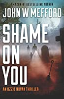 SHAME ON YOU (An Ozzie Novak Thriller)