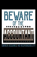 Beware of the accountant. Owner assumes no resposibility: 110 Game Sheets - 660 Tic-Tac-Toe Blank Games | Soft Cover Book for Kids | Traveling & Summer Vacations | 6 x 9 in | 15.24 x 22.86 cm | Single Player | Funny Great Gift