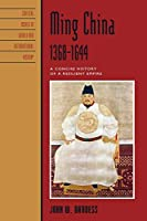 Ming China, 1368-1644: A Concise History of a Resilient Empire (Critical Issues in History, World and International History)
