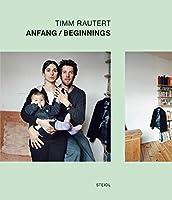 Timm Rautert: Anfang/ Beginnings
