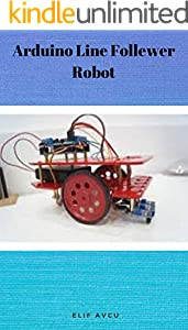 Arduino Line Follewer Robot (English Edition)
