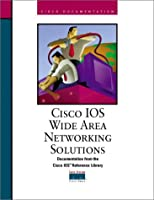 Cisco Ios Wan Solutions (Cisco Ios Reference Library)