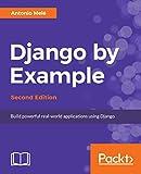 Django by Example - Second Edition: Build powerful real-world applications using Django