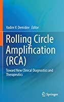 Rolling Circle Amplification (RCA): Toward New Clinical Diagnostics and Therapeutics