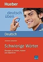 Deutsch uben: Band 7: Schwierige Worter - Ubungen zu Verben, Nomen und Adj