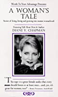 A Woman's Tale: Stories of Living, Loving and Growing into Mature Womanhood