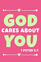 God Cares About You - 1 Peter 5:7: Blank Lined Journal Notebook:Inspirational Motivational Bible Quote Scripture Christian Gift Gratitude Prayer Journal For Women Men 6x9 | 110 Blank  Pages | Plain White Paper | Soft Cover Book