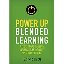 Power Up Blended Learning: A Professional Learning Infrastructure to Support Sustainable Change