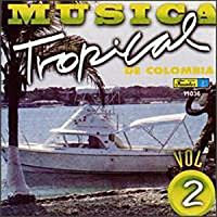 Vol. 2-Musica Tropical De Colombia