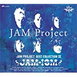 JAM-ISM 〜JAM Project BEST COLLECTION III〜