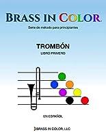 Brass in Color (Viento en colores): Trombón Libro Primero