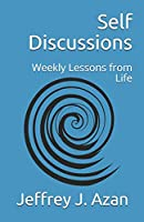 Self Discussions: Weekly Lessons from Life