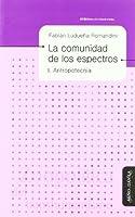 La comunidad de los espectros : antropotecnia