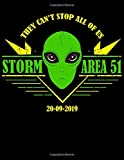 Storm Area 51 They Can't Stop All Of Us 20-09-2019: Funny Alien Storm Area 51 Notebook for taking notes, writing, organizing, lists, journaling and brainstorming on 20-09-2019.8,5x11_120pages
