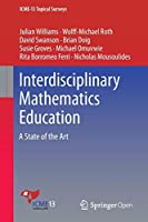 Interdisciplinary Mathematics Education: A State of the Art (ICME-13 Topical Surveys)