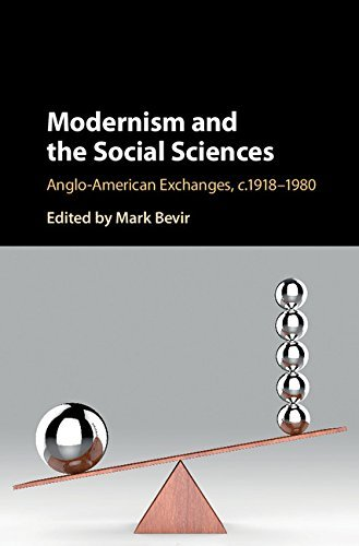Modernism and the Social Sciences: Anglo-American Exchanges, c.1918–1980
