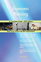 Economic Planning A Complete Guide - 2020 Edition