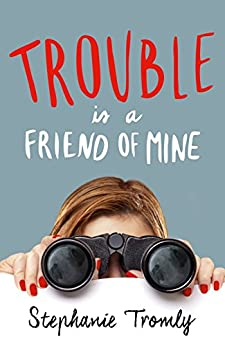 Trouble is a Friend of Mine by [Tromly, Stephanie]
